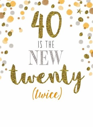 40 is the new 20 Birthday Card
